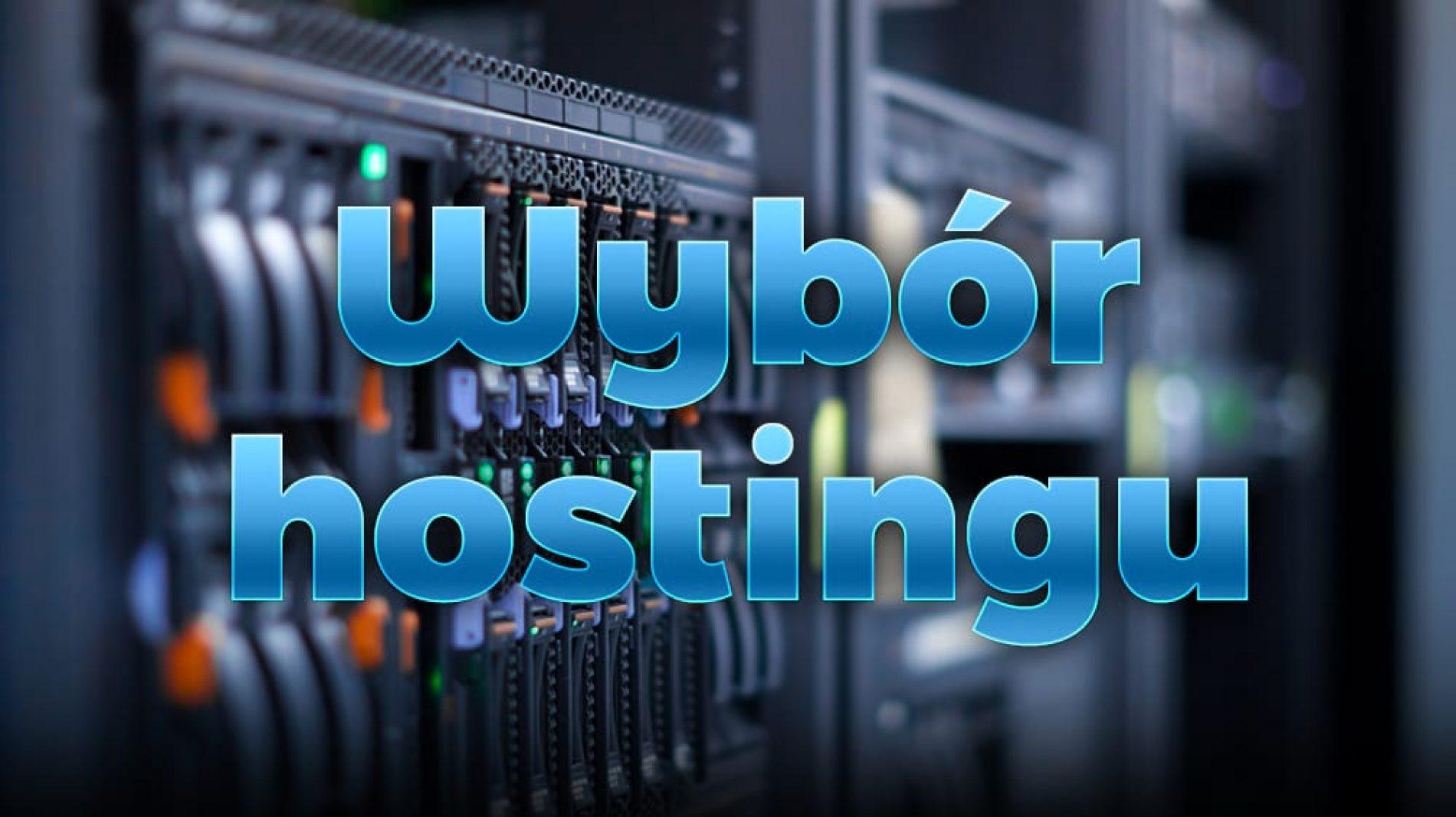 Czym kierować się przy wyborze hostingu pod swoją stronę internetową?